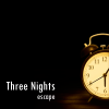 Three Nights Escape